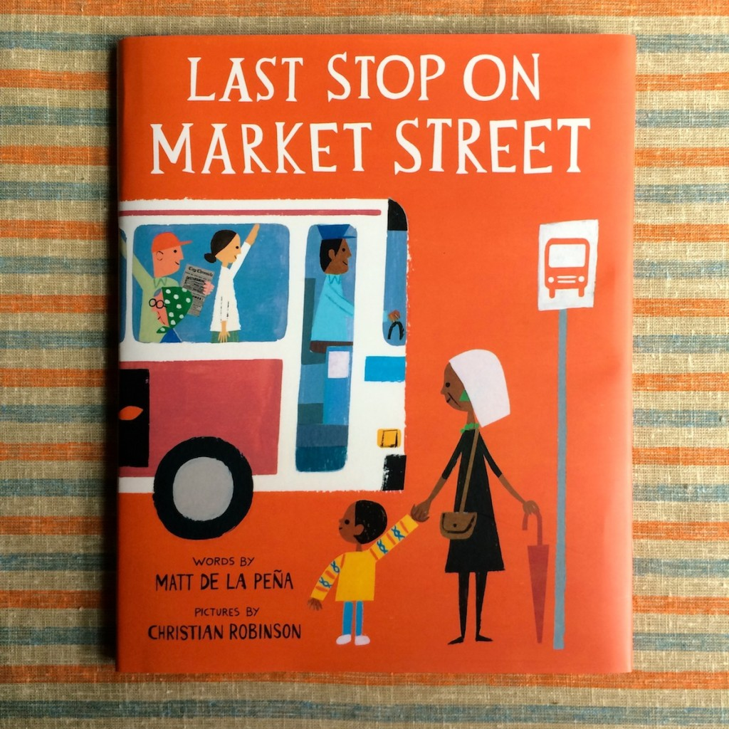 Last Stop on Market Street by Matt De La Pena, pictures by Christian Robinson